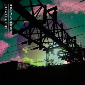 Brian Eno & Karl Hyde - Someday World