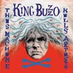 King Buzzo – This Machine Kills Artists