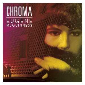 Eugene McGuinness - Chroma