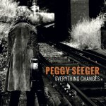 Peggy Seeger – Everything Changes