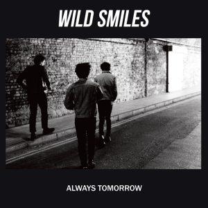 Wild Smiles - Always Tomorrow