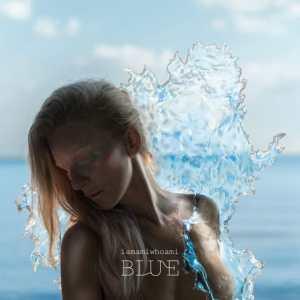 iamamiwhoami - Blue