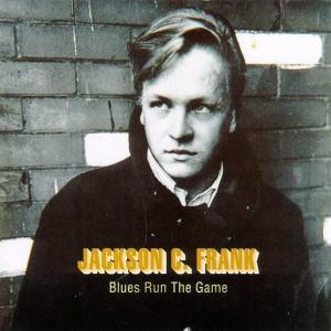Jackson C Frank - Blues Run The Game