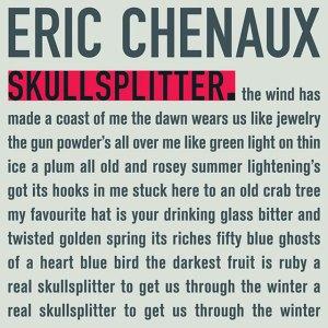 Eric Chenaux - Skullsplitter