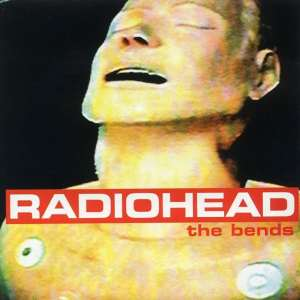 Radiohead - The Bends