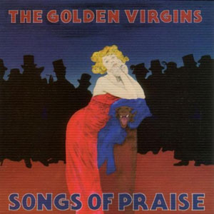 The Golden Virgins - Songs Of Praise