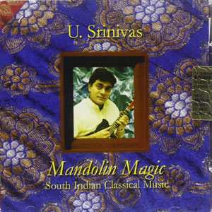 U Srinivas - Mandolin Magic