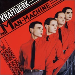 Kraftwerk - Man-Machine