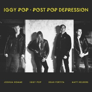 Iggy Pop - Post Pop Deprression