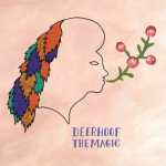 Deerhoof – The Magic