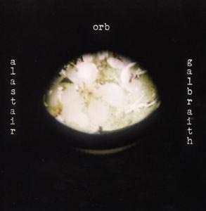 Alastair Galbraith - Orb