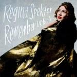 Regina Spektor – Remember Us To Life