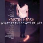 Kristin Hersh – Wyatt At The Coyote Palace