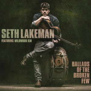 Seth Lakeman - Ballad Of The Broken Few