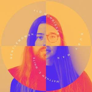 Flo Morrissey and Matthew E White - Gentlewoman, Ruby Man