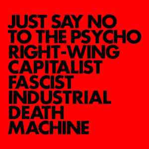 Gnod - Just Say No To The Psycho Right-Wing Capitalist Fascist Death Machine