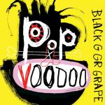Black Grape – Pop Voodoo