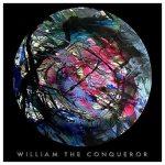 William The Conqueror – Proud Disturber Of The Peace