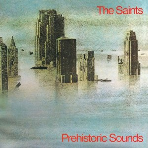 The Saints - Prehistoric Sounds