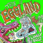 The Lovely Eggs – This Is Eggland