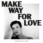 Marlon Williams – Make Way For Love