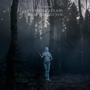 ionnalee - Everyone Afraid To Be Forgotten