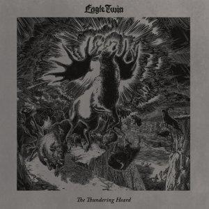 Eagle Twin - The Thundering Heard