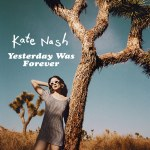 Kate Nash – Yesterday Was Forever