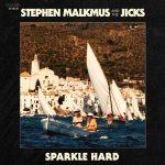 Stephen Malkmus & The Jicks – Sparkle Hard