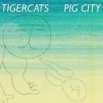 Tigercats – Pig City