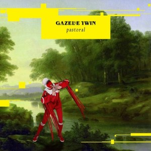 Gazelle Twin - Pastoral