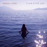 Frazey Ford – U Kin B The Sun