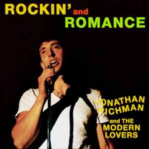 Jonathan Richman & The Modern Lovers - Rockin' & Romance