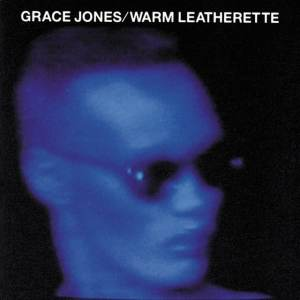 Grace Jones - Warm Leatherette (1984 re-release)