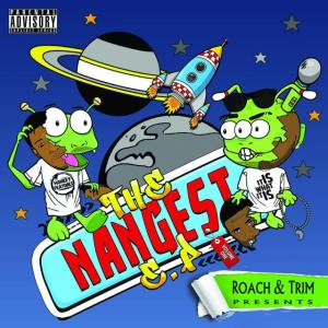 Roachee & Trim - The Nangest EP, Vol 1