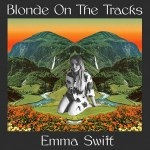 Emma Swift – Blonde On The Tracks