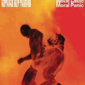 Nothng But Thieves - Moral Panic