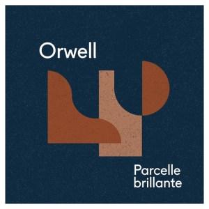 Orwell - Parcelle Brillante