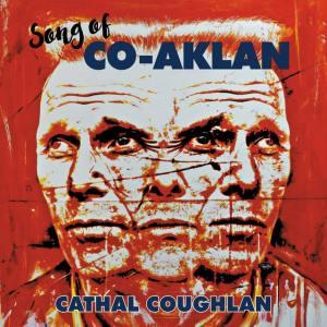 Cathal Coughlan - Songs Of Co Aklan