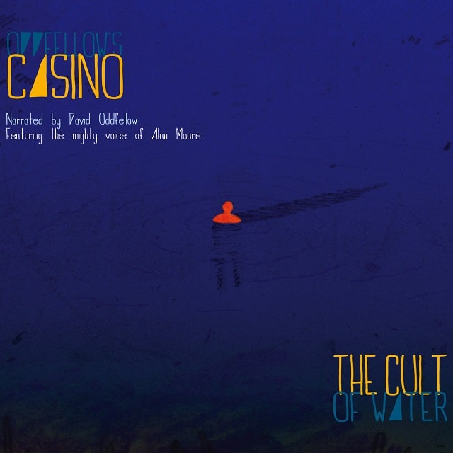 Oddfellow's Casino – The Cult Of Water