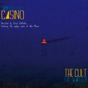 Oddfellow's Casino - The Cult Of Water