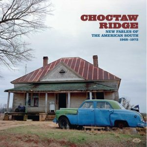 Choctaw Ridge - New Fables Of The American South