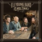 Eli Young Band To Release '10,000 Towns' In March