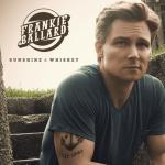 Frankie Ballard Shares Track Listing For 'Sunshine & Whiskey'