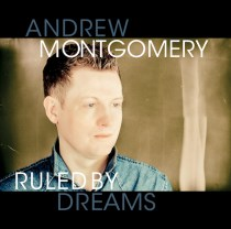 Andrew-montgomery-Ruled-By-Dreams-album-cover