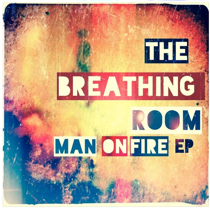 the-breathing-room-man-on-fire-ep-cover