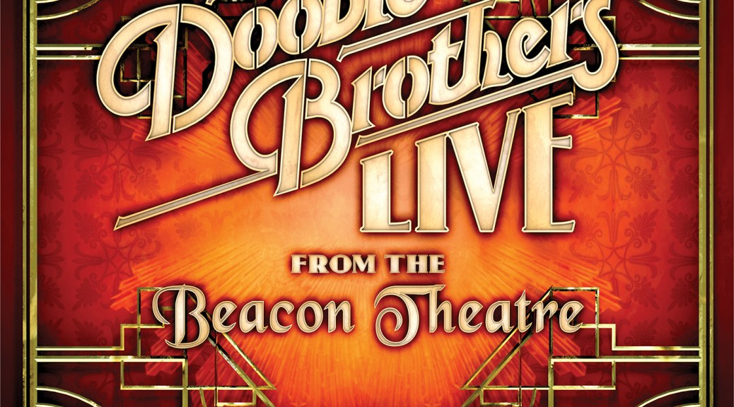 The Doobie Brothers Celebrate With Live From The Beacon