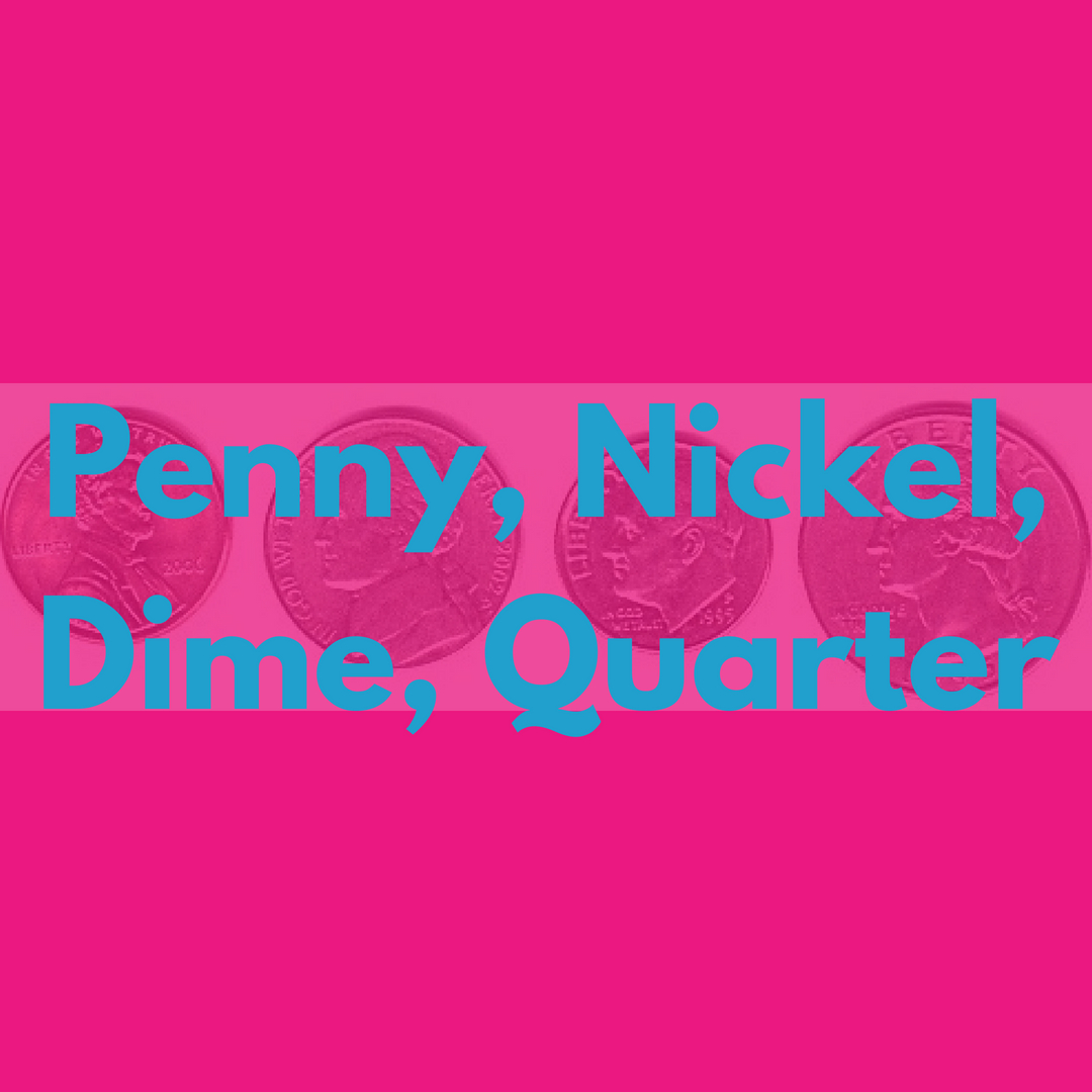 Penny Nickel Dime Quarter