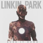"""Burn It Down"" by Linkin Park – The Song of the Week for 5/28/2012"