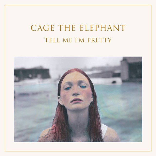 Cage The Elephant-tell-me-im-pretty